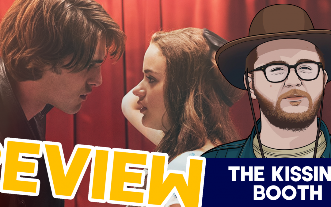 Why Have I Done This To Myself – The Kissing Booth Review