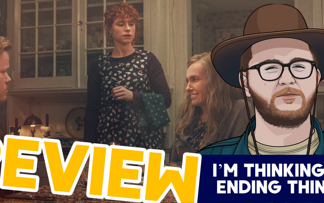 This Film Is Smarter Than Me – I'm Thinking Of Ending Things Review