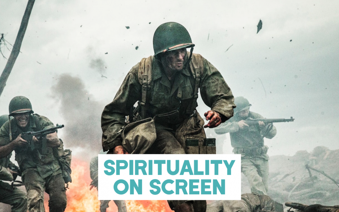 Spirituality on Screen – Hacksaw Ridge
