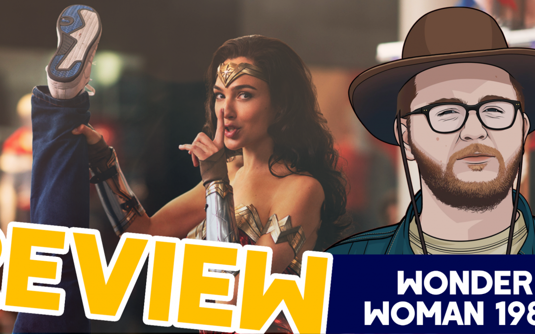A Not-So-Wonderful Mess – Wonder Woman 1984 Review